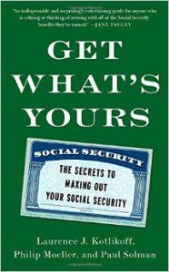 Get What's Yours - The Secrets to Maxing Out Your Social Security